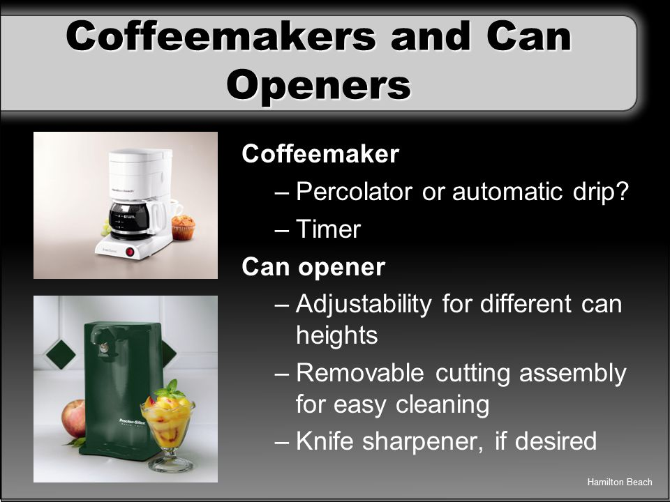 Coffeemakers and Can Openers