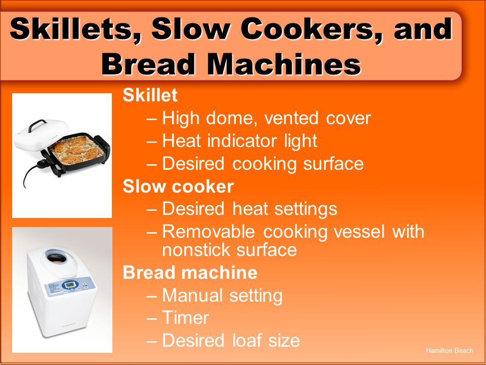 Skillets, Slow Cookers, and Bread Machines