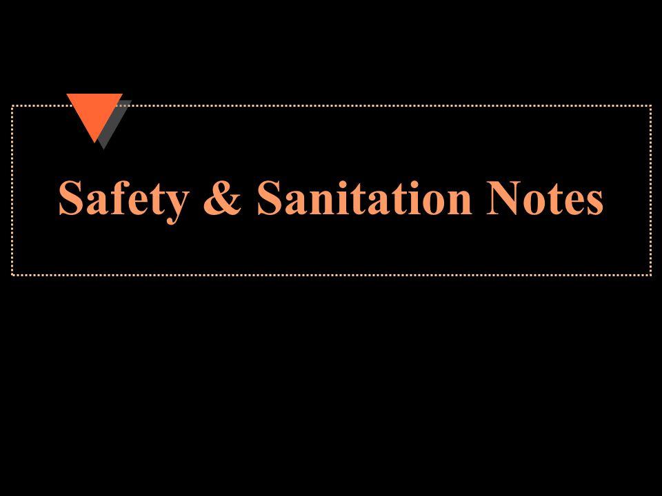 Safety & Sanitation Notes