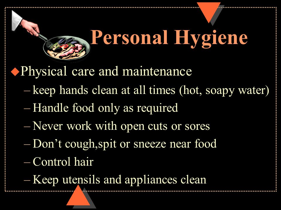 Personal Hygiene Physical care and maintenance