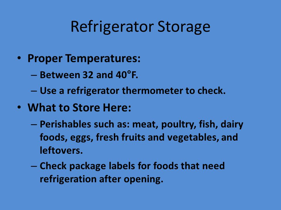 Refrigerator Storage Proper Temperatures: What to Store Here: