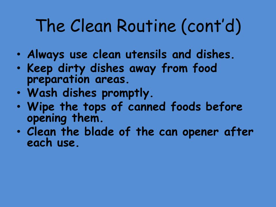 The Clean Routine (cont'd)