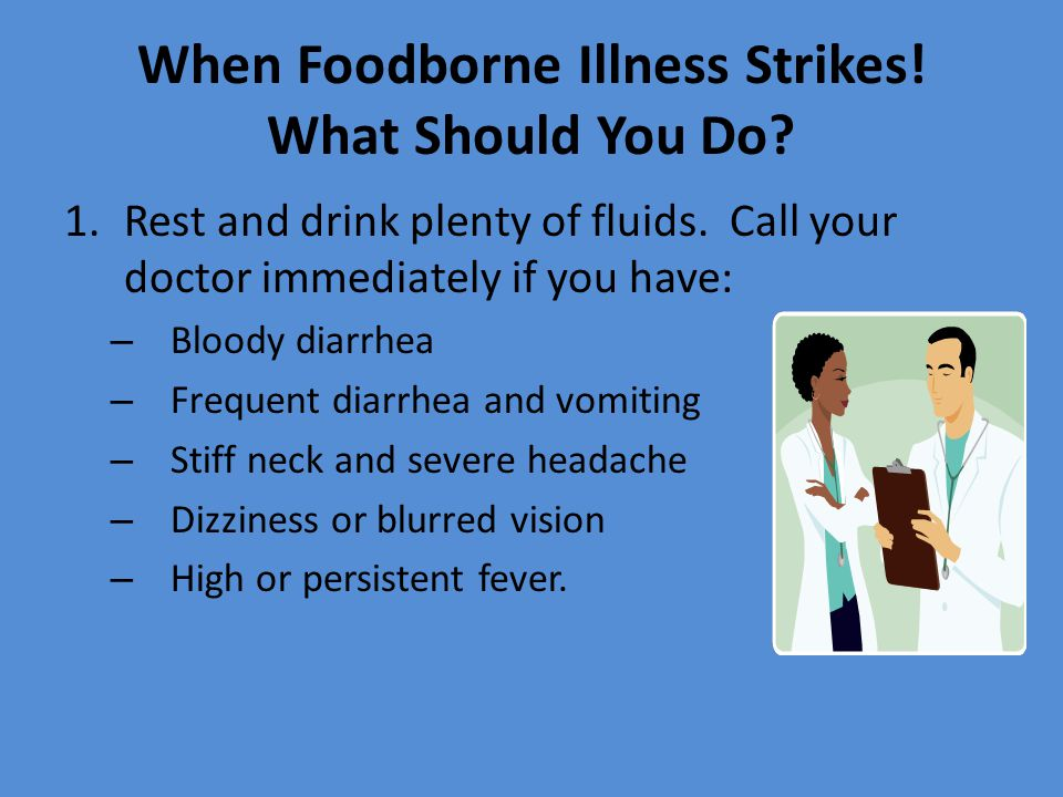 When Foodborne Illness Strikes! What Should You Do
