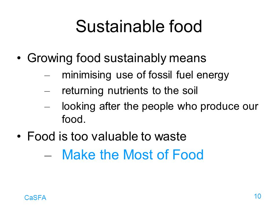 Sustainable food Make the Most of Food Growing food sustainably means