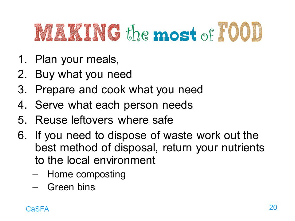 Prepare and cook what you need Serve what each person needs