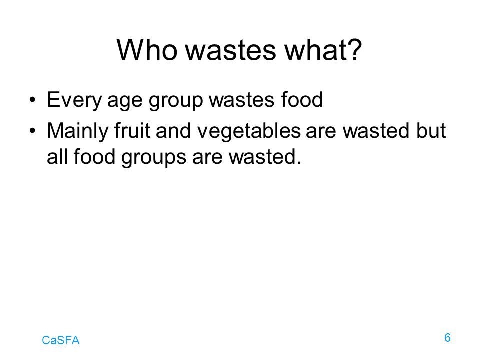 Who wastes what Every age group wastes food