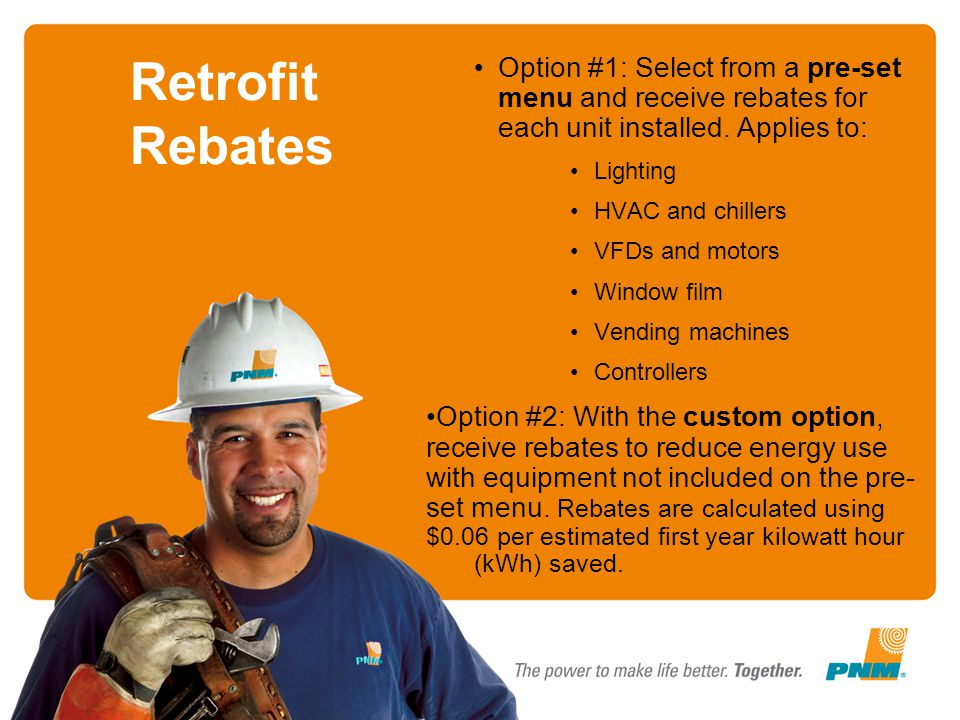 Option #1: Select from a pre-set menu and receive rebates for each unit installed. Applies to: