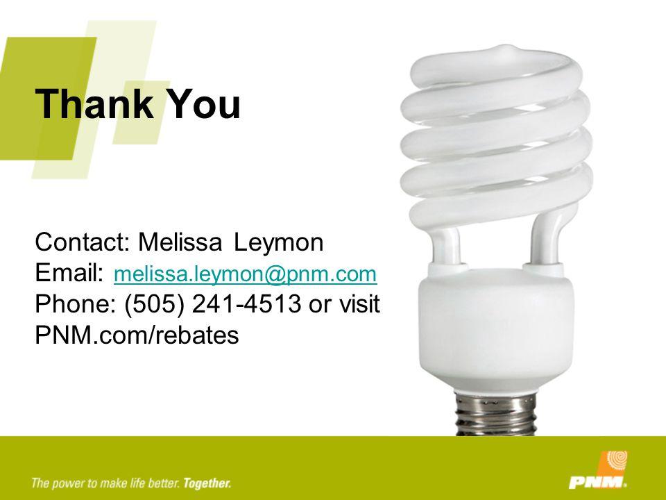 Thank You Contact: Melissa Leymon Email: melissa. leymon@pnm