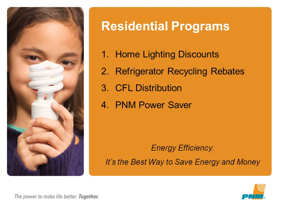 Save energy and money pnm energy efficiency programs ppt for What is the best way to save for a house