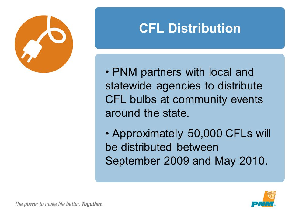 CFL Distribution PNM partners with local and statewide agencies to distribute CFL bulbs at community events around the state.