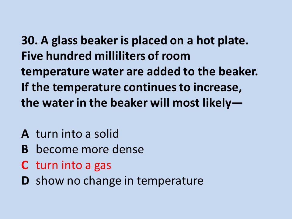 30. A glass beaker is placed on a hot plate