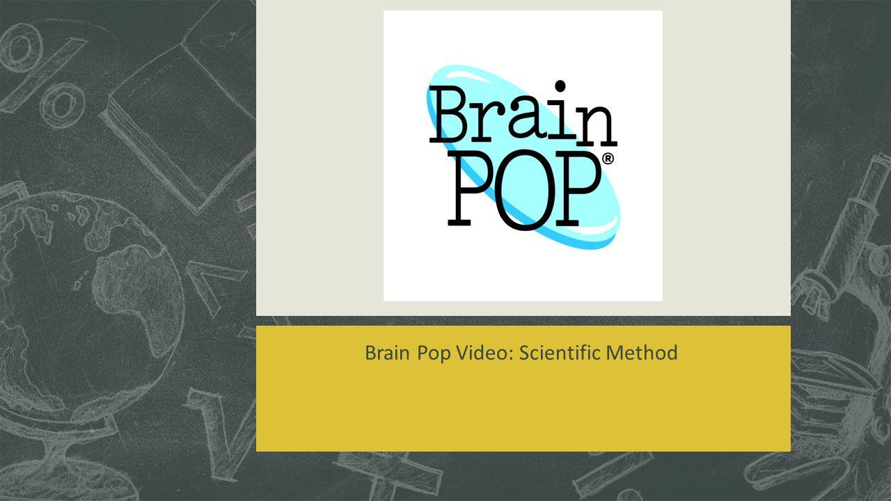 Brain Pop Video: Scientific Method