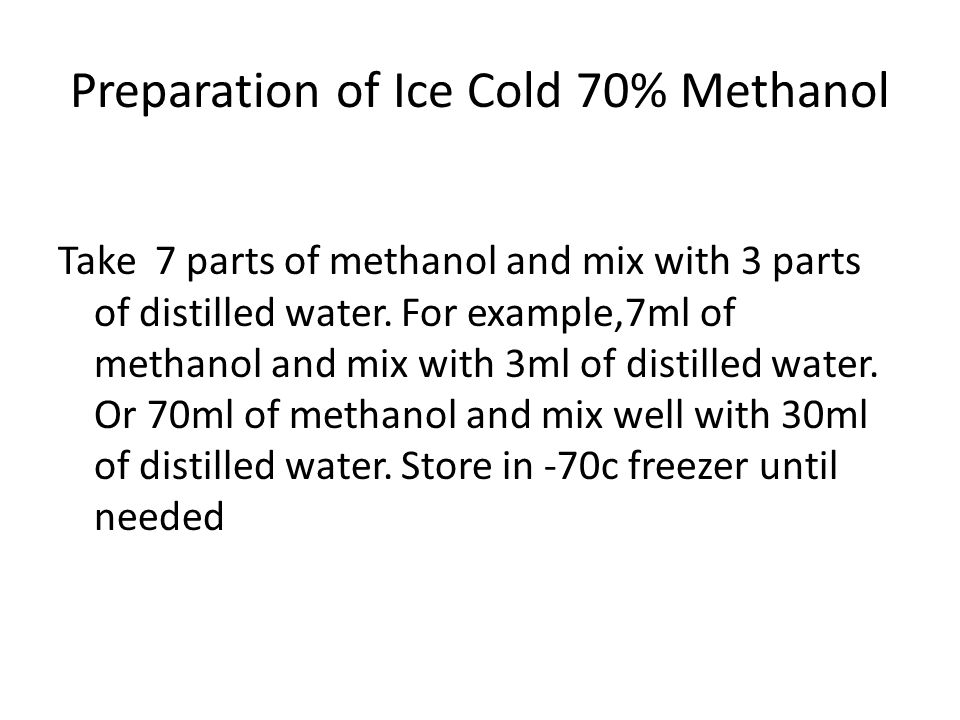 Preparation of Ice Cold 70% Methanol