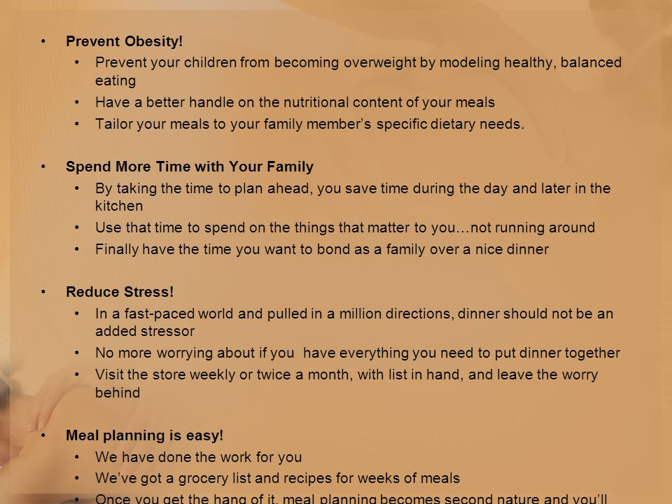 Prevent Obesity! Prevent your children from becoming overweight by modeling healthy, balanced eating.