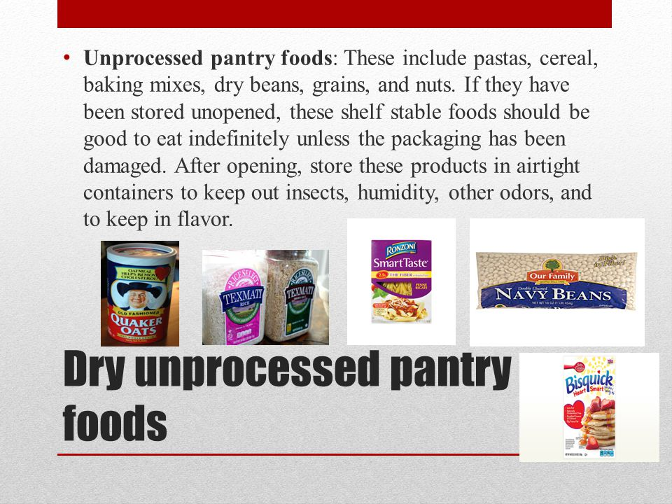 Dry unprocessed pantry foods