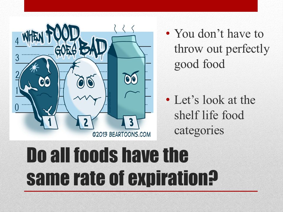 Do all foods have the same rate of expiration