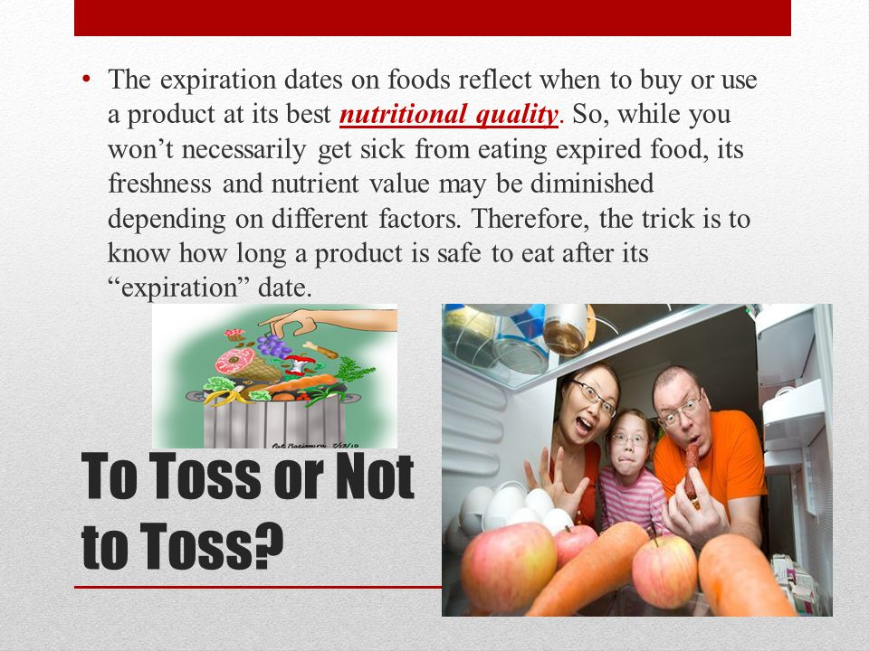 The expiration dates on foods reflect when to buy or use a product at its best nutritional quality. So, while you won't necessarily get sick from eating expired food, its freshness and nutrient value may be diminished depending on different factors. Therefore, the trick is to know how long a product is safe to eat after its expiration date.