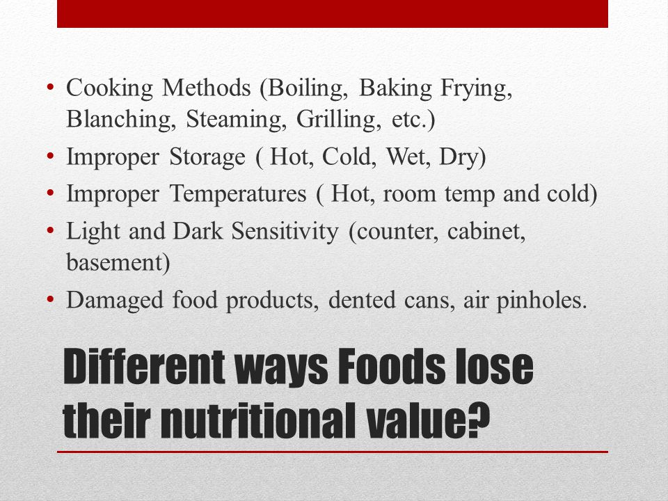 Different ways Foods lose their nutritional value
