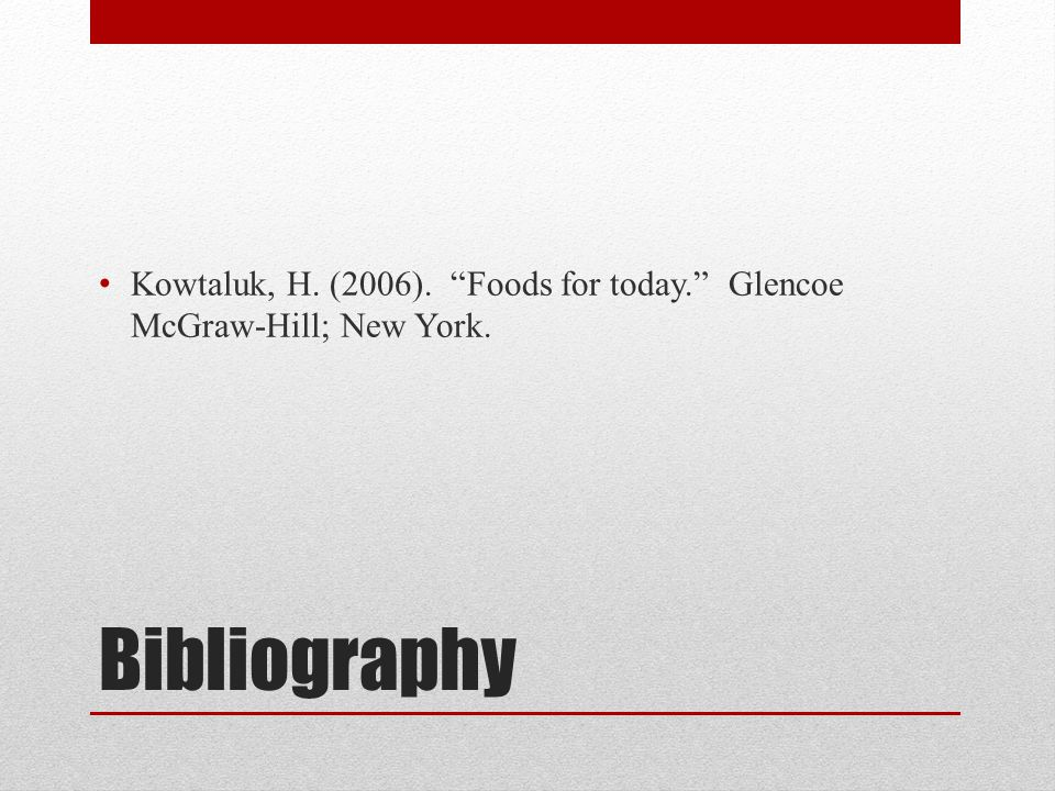 Kowtaluk, H. (2006). Foods for today. Glencoe McGraw-Hill; New York.