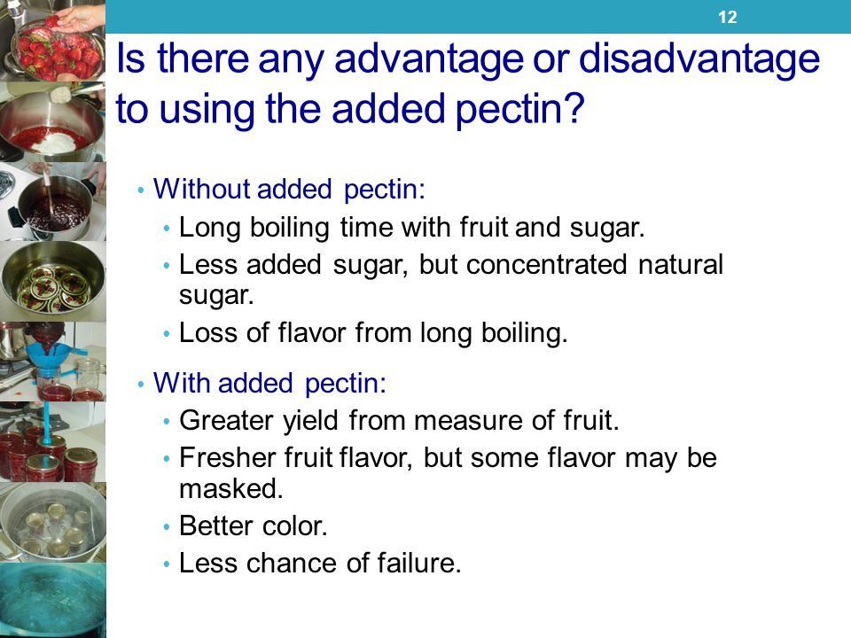 Is there any advantage or disadvantage to using the added pectin