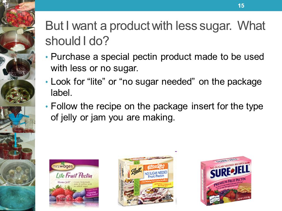 But I want a product with less sugar. What should I do