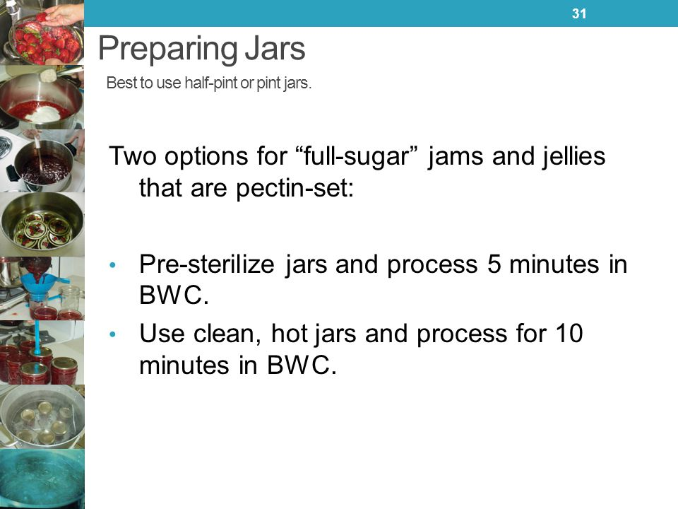 Preparing Jars Best to use half-pint or pint jars.