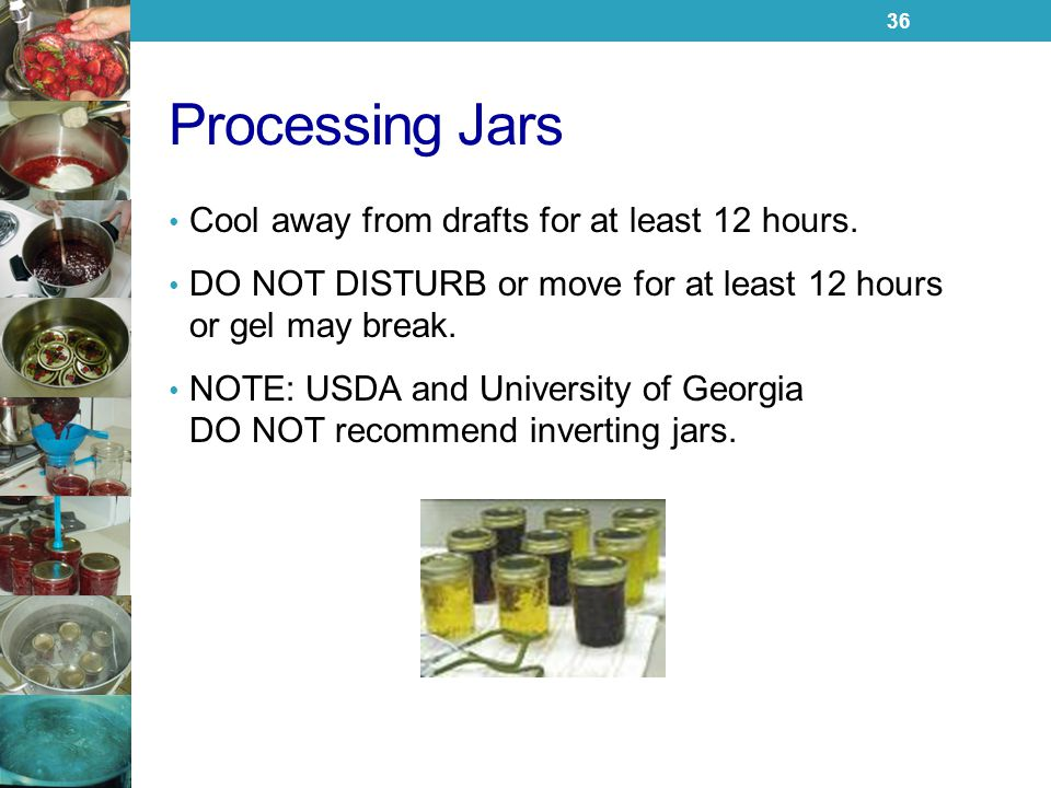 Processing Jars Cool away from drafts for at least 12 hours.