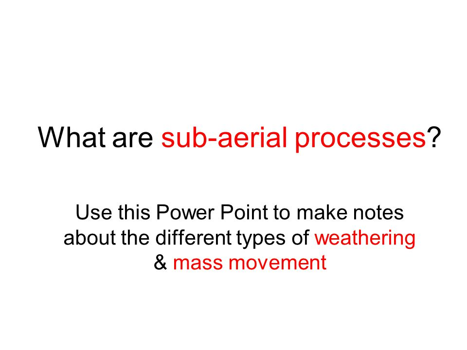 What are sub-aerial processes