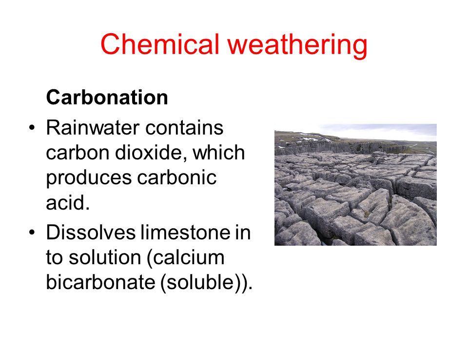 Chemical weathering Carbonation