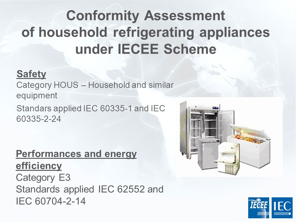 Conformity Assessment of household refrigerating appliances under IECEE Scheme