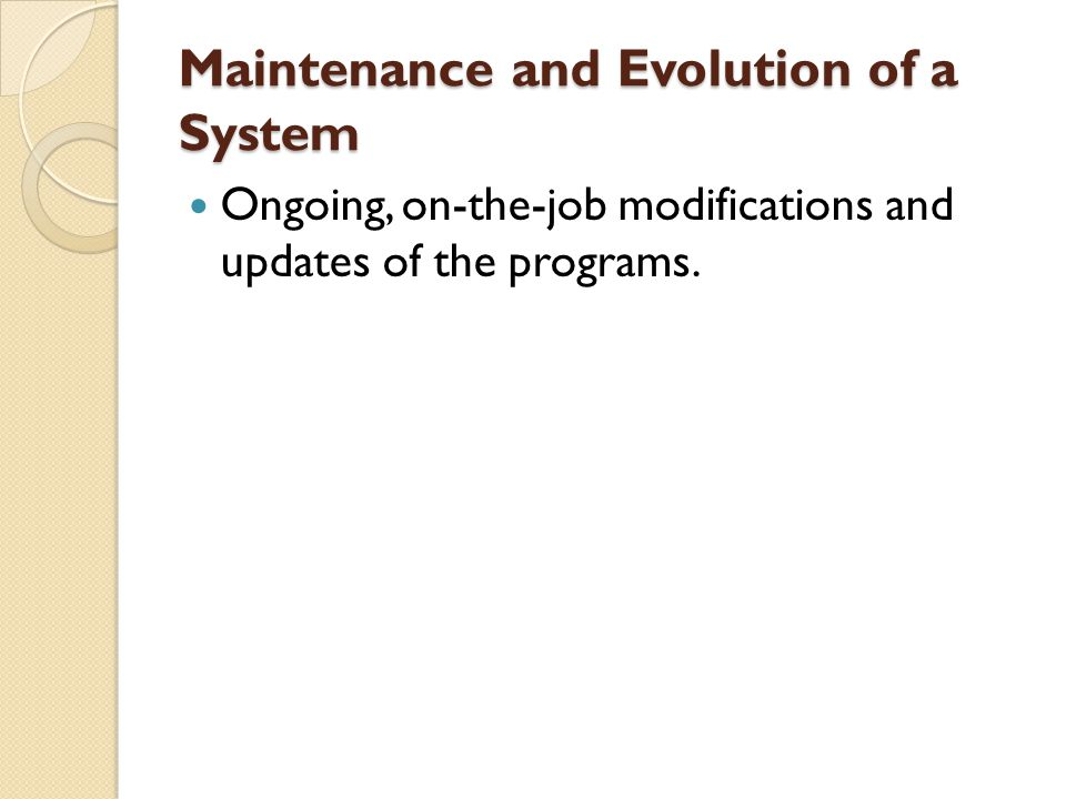 Maintenance and Evolution of a System