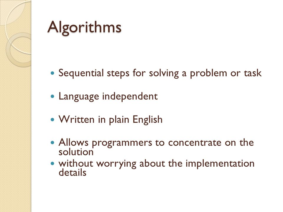 Algorithms Sequential steps for solving a problem or task