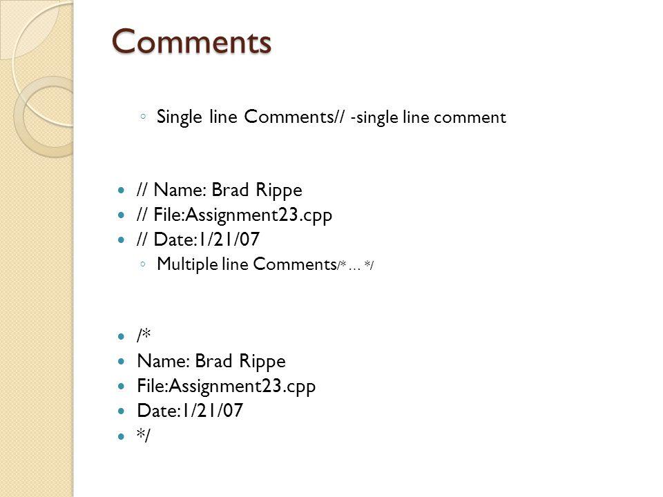 Comments Single line Comments// ‐single line comment