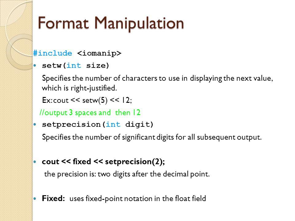 Format Manipulation #include <iomanip> setw(int size)