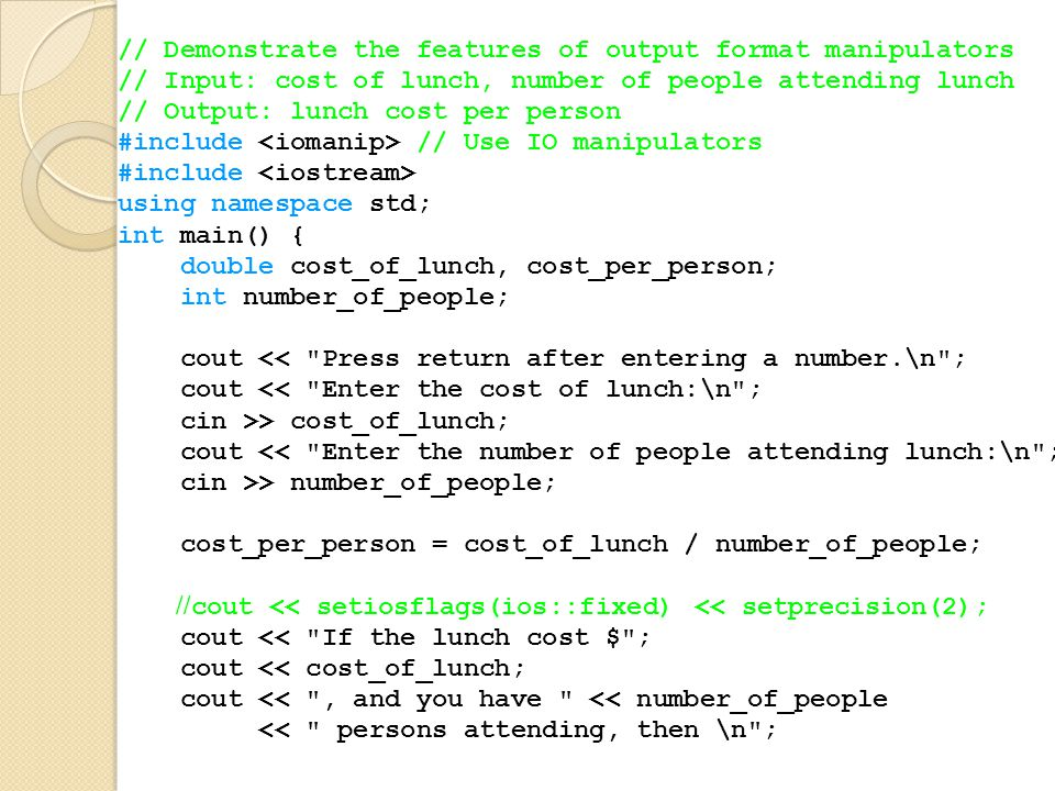 // Demonstrate the features of output format manipulators