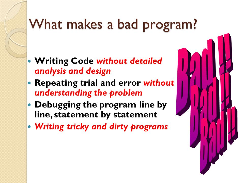 What makes a bad program