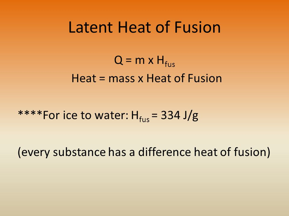 Heat = mass x Heat of Fusion