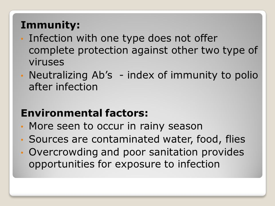 Immunity: Infection with one type does not offer complete protection against other two type of viruses.
