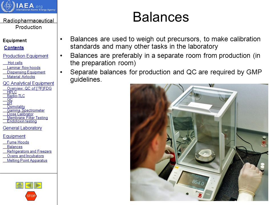 Balances Balances are used to weigh out precursors, to make calibration standards and many other tasks in the laboratory.