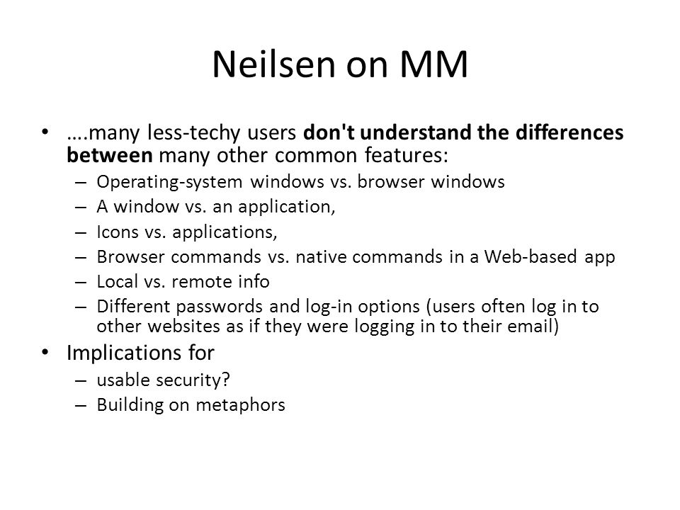 Neilsen on MM ….many less-techy users don t understand the differences between many other common features: