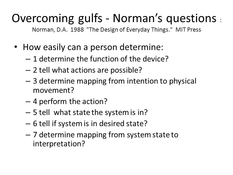 Overcoming gulfs - Norman's questions : Norman, D. A