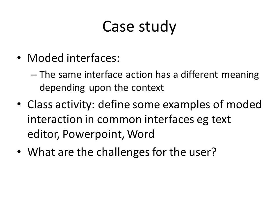 Case study Moded interfaces: