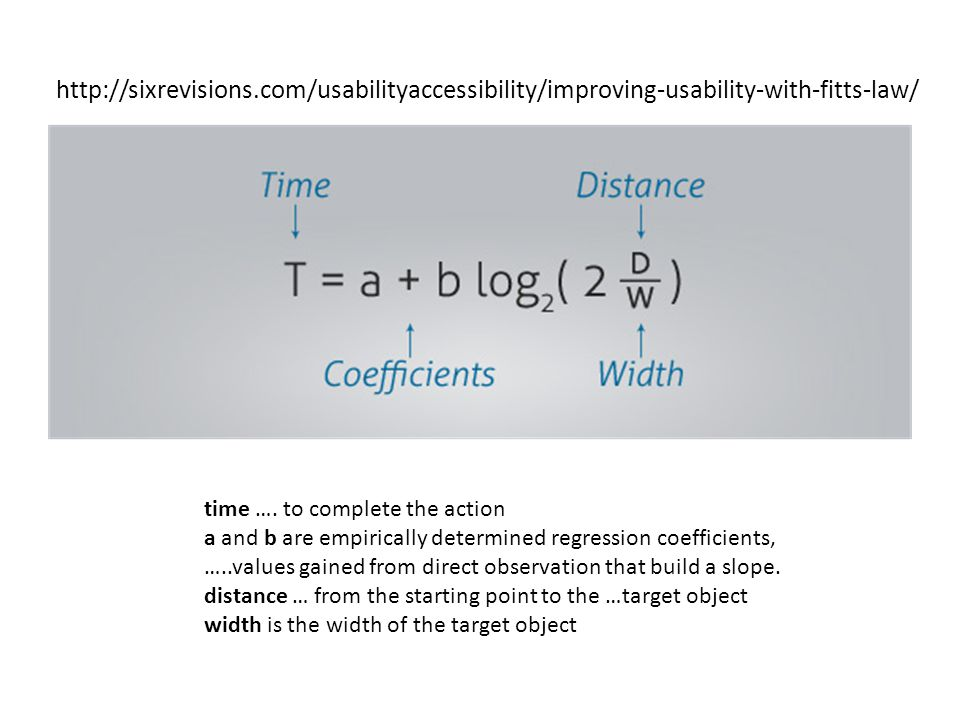 http://sixrevisions.com/usabilityaccessibility/improving-usability-with-fitts-law/ time …. to complete the action.