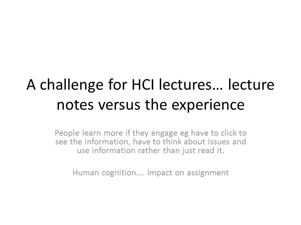 A challenge for HCI lectures… lecture notes versus the experience