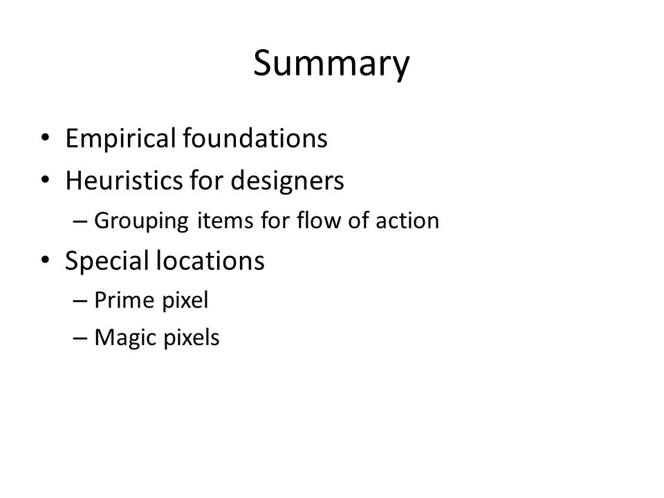 Summary Empirical foundations Heuristics for designers