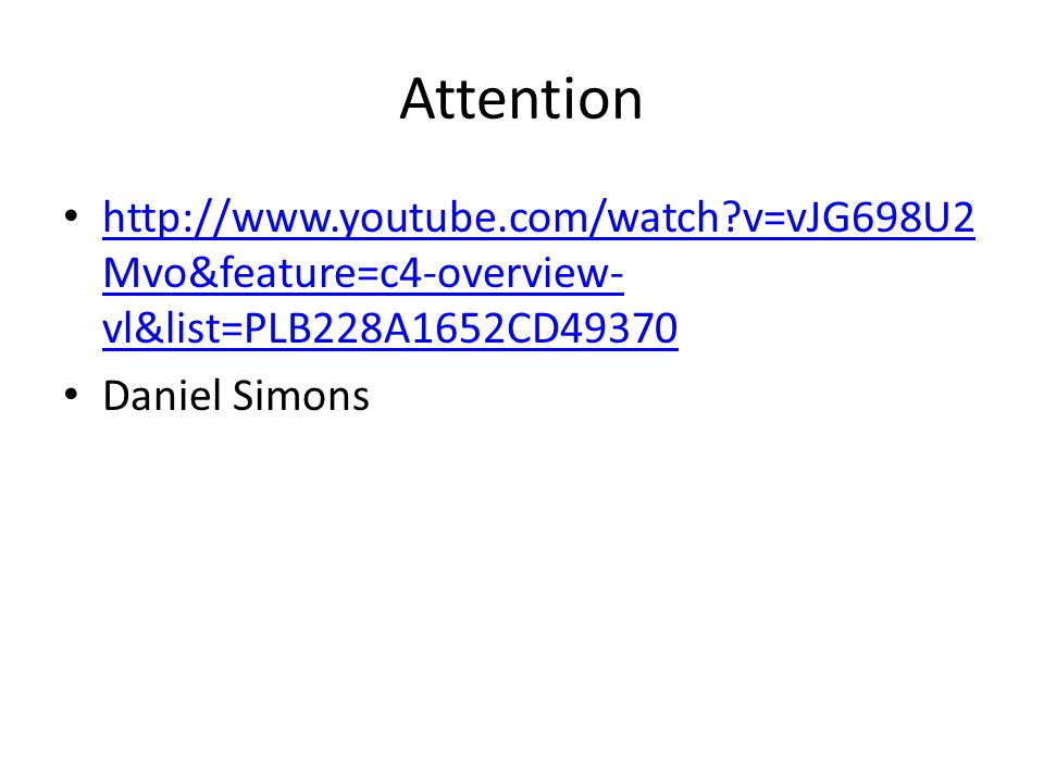 Attention http://www.youtube.com/watch v=vJG698U2Mvo&feature=c4-overview-vl&list=PLB228A1652CD49370.