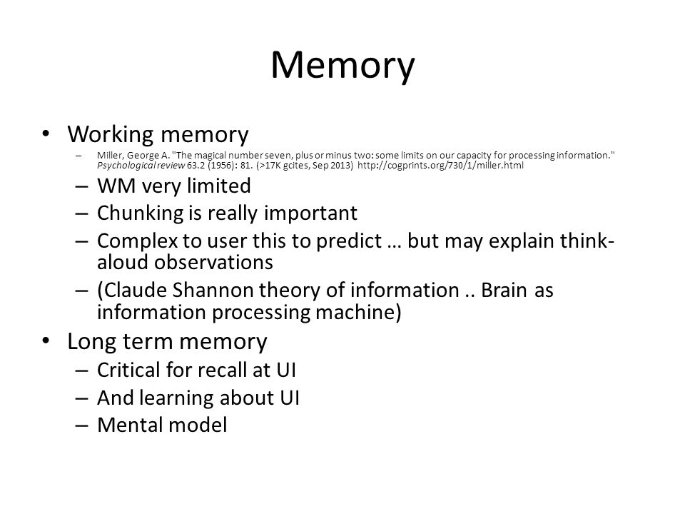 Memory Working memory Long term memory WM very limited