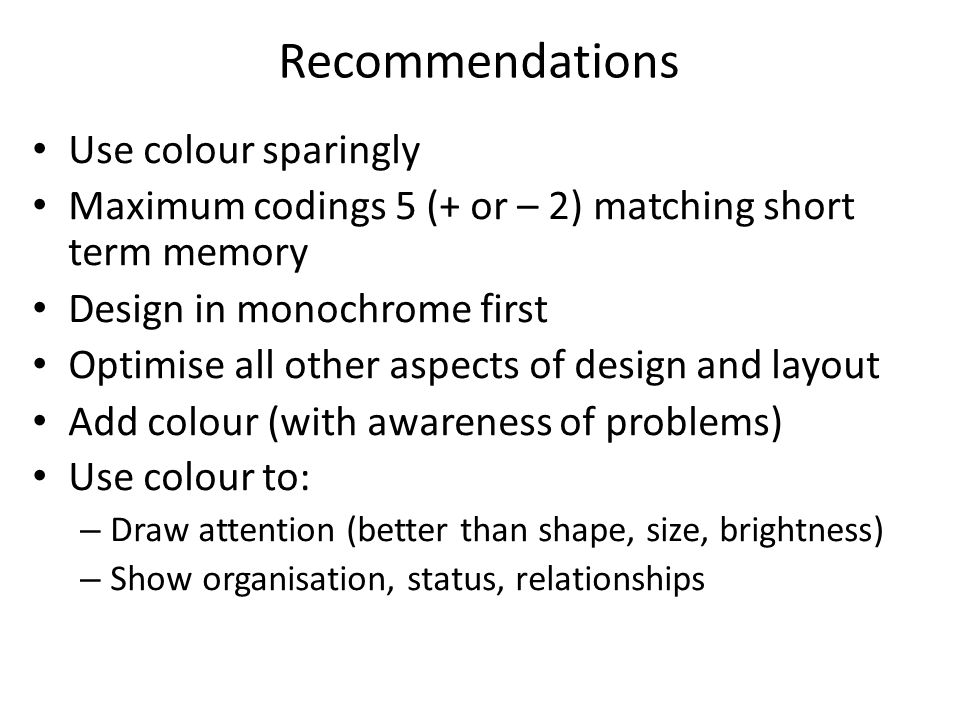 Recommendations Use colour sparingly