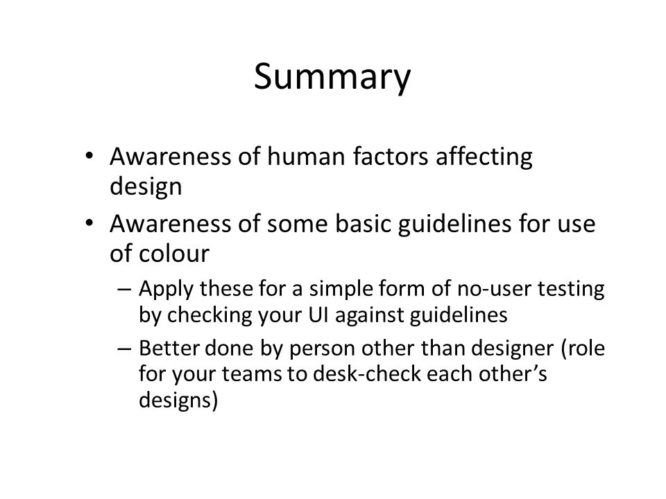 Summary Awareness of human factors affecting design
