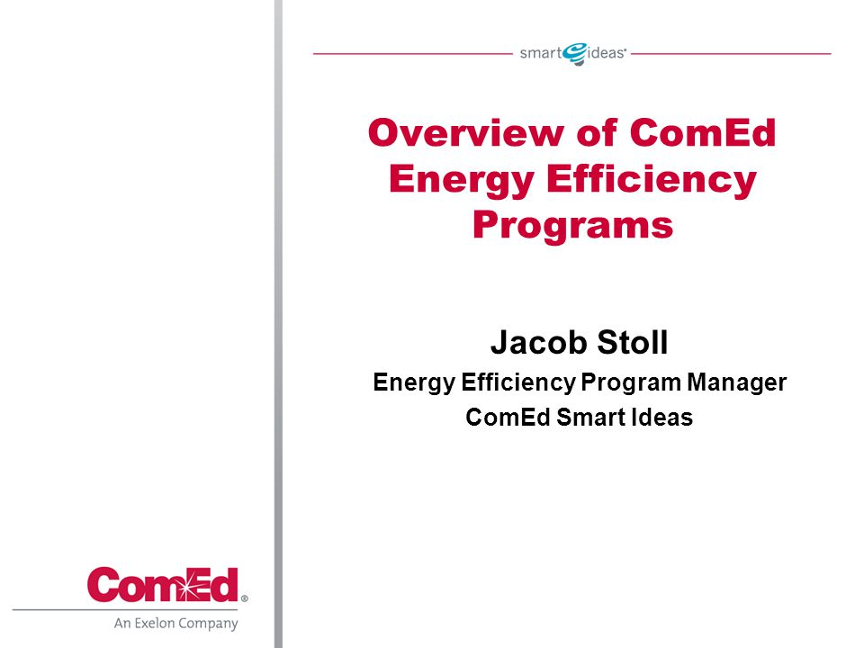 Overview of ComEd Energy Efficiency Programs
